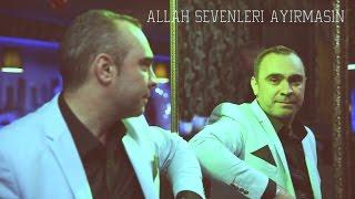 Abil Aliyev - Allah sevenleri Ayirmasin