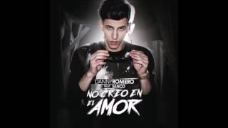 Danny Romero ft. Sanco - No creo en el amor (Letra)