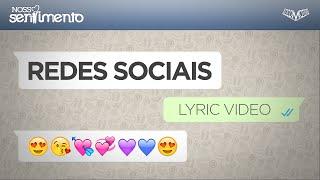 Nosso Sentimento  - Rede Social   Lyric Video