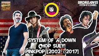 System Of A Down - Chop Suey! [Pinkpop 2002 x 2017]
