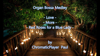Organ Bossa Medley - Organ keyboard Tyros (chromatic) by Paul