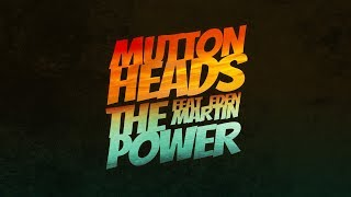 Muttonheads Feat. Eden Martin - The Power (HQ)