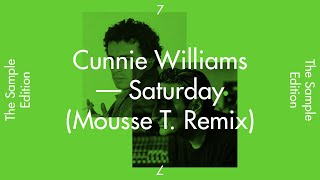"THE SAMPLE EDITION #7 — ""SATURDAY"" by Cunnie Williams (Mousse T Mix)"
