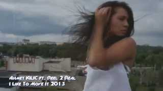 Reel 2 Real - I Like To Move It ( Ahmet KILIC Remix )