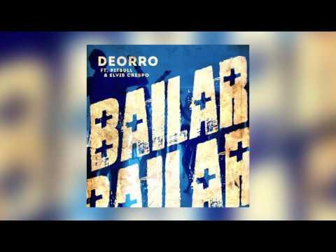 Deorro - Bailar feat. Pitbull & Elvis Crespo