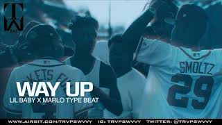 "Lil Baby x Marlo Type Beat 2017 - ""Way Up"" 