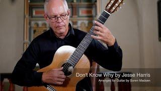 Don't Know Why (Jesse Harris) - Danish Guitar Performance - Soren Madsen