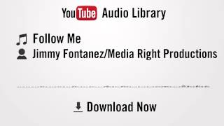 Follow Me - Jimmy Fontanez/Media Right Productions (YouTube Royalty-free Music Download)