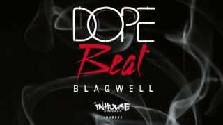 Blaqwell - Dope Beat (Original Mix) PREVIEW