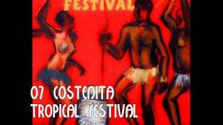 TROPICAL FESTIVAL- COSTENITA