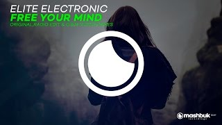Elite Electronic - Free Your Mind (Radio Edit)[AVAILABLE 15.05.17]