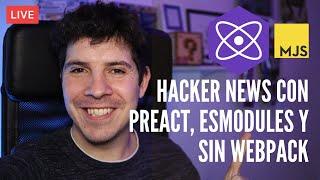 Hacker News con Preact, ESModules y sin Webpack