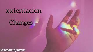 XXTENTACION Changes - Lycris