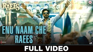 Enu Naam Che Raees - Full Video   Raees   Shah Rukh Khan & Mahira Khan  Ram Sampath & Tarannum Malik