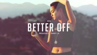 Danny E B   R B Piano Smooth Rap Beat Hip Hop Instrumental 2016  'Better Off'