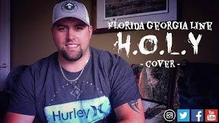 H.O.L.Y - FLORIDA GEORGIA LINE cover by Stephen Gillingham