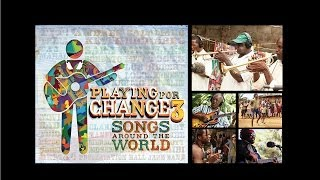 Playing For Change 3: Songs Around the World Trailer | Playing For Change