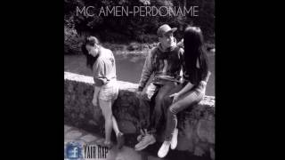 MC AMEN - Perdóname