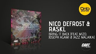 Nico Defro5t & Raskl - Bring It Back (Feat. Mizo, Joseph Agami & Jazz Malaika) [Cart Records]