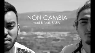 Mad B feat Baba - Non Cambia (Prod. by Vicente)