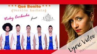 Vicky Corbacho feat. Grupo Extra - Qué Bonito (Bachata) | Rosario Flores