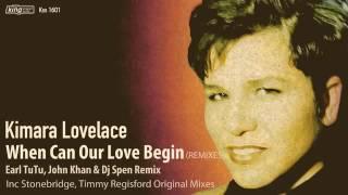 Kimara Lovelace - When Can Our love Begin (Earl TuTu, John Khan & DJ Spen Remix)