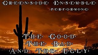 The Good, the Bad and the Ugly (E. Morricone) Cover | Greenside Ensemble