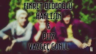 Fikret Dedeoğlu- Haklısın & Piiz- Vazgeç Gönül Cover (KonyaBeatBoxTime)