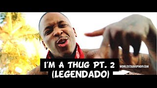 YG - I'm A Thug (Pt. 2) [Legendado]