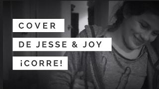 Corre Jesse Y Joy | Cover