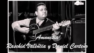 "Amnesia ""jose jose"" Daniel Carteño y Raschid Valencia"
