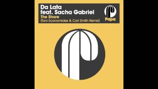 Da Lata feat. Sacha Gabriel - The Shore (Toni Economides & Carl Smith Remix)