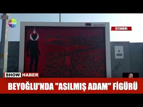 """Beyoğlu'nda """"Asılmış Adam"""" figürü"""