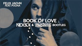 Felix Jaehn ft. Polina - Book of Love (NEXBOY & TWISTERZ Bootleg) FREE DOWNLOAD!