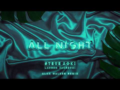 Steve Aoki x Lauren Jauregui - All Night (Alan Walker Remix)
