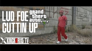 "GTA 5 - Lud Foe ""Cuttin Up"" (KK15 Exclusive - Official Music Video )"