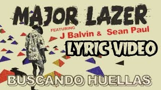 Major Lazer - Buscando Huellas Ft. J Balvin & Sean Paul (Official Lyrics Video)