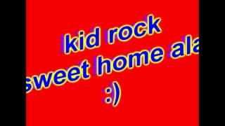 Kid Rock Sweet Home Alabama lyrics video