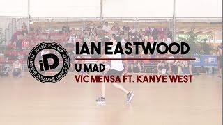 "Ian Eastwood ""U mad by Vic Mensa"" - IDANCECAMP 2015"