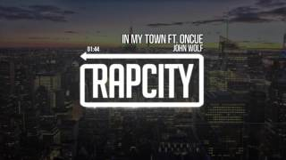 John Wolf - In My Town ft. Oncue (Prod. by Ocean Beats)