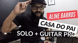 Aline Barros | Casa do Pai (Solo + Guitar Pro) | Samuel Lima