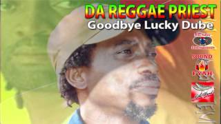 GOODBYE LUCKY DUBE (DA REGGAE PRIEST)