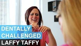 Laffy Taffy - Dentally Challenged