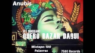 07.. Anubis- Quero bazar daqui (Ft Rockan)