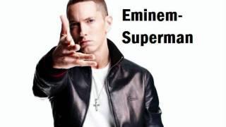 Eminem- Superman (lyrics in description)
