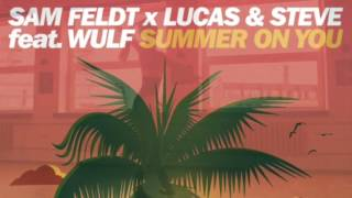 Sam Feldt x Lucas & Steve feat. Wulf - Summer On You (JOSEPH CARTA REMIX)
