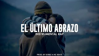 EL ULTIMO ABRAZO - Base De Rap Romantico Triste 2017 USO LIBRE Pista Beat - Doble A nc Beats