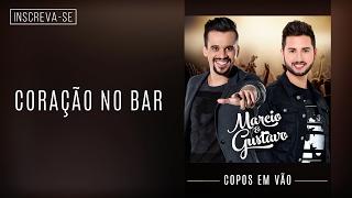 Marcio e Gustavo - Coração no Bar - Copos em Vão [Áudio Oficial]