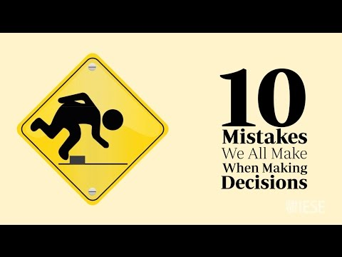 10 Mistakes We All Make When Making Decisions