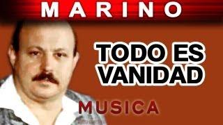 Marino - Todo Es Vanidad (musica)